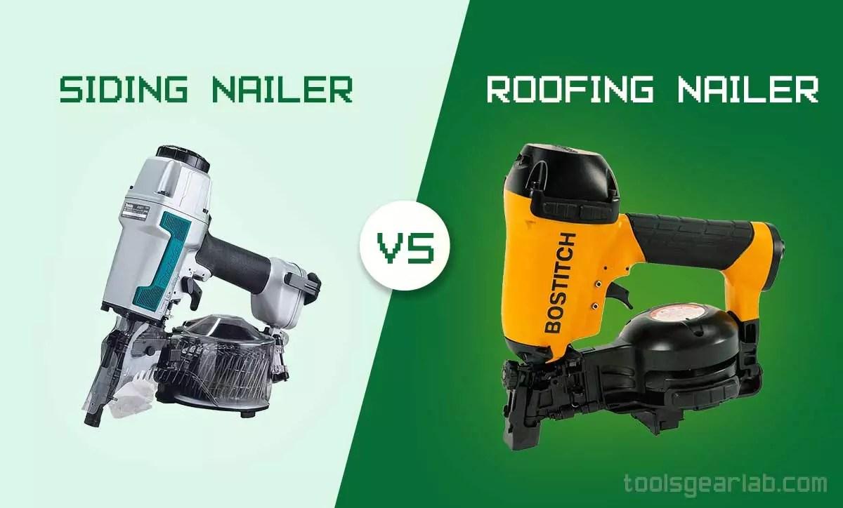 Siding Nailer Vs Roofing Nailer