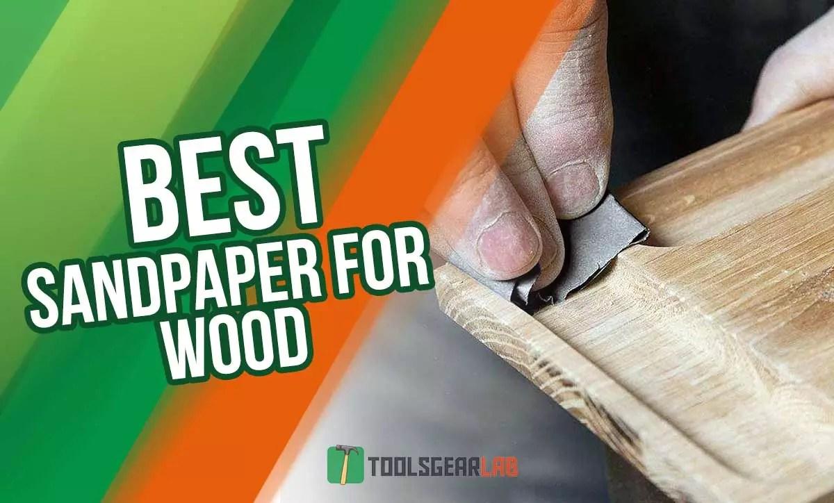 Best Sandpaper For Wood