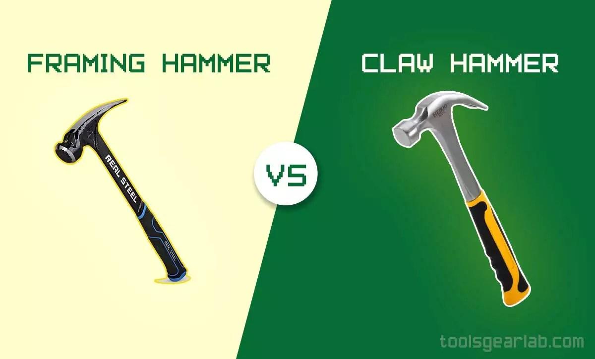 Framing Hammer VS Claw Hammer