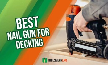 Best Nail Gun For Decking