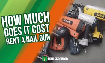 How Much Does It Cost To Rent A Nail Gun