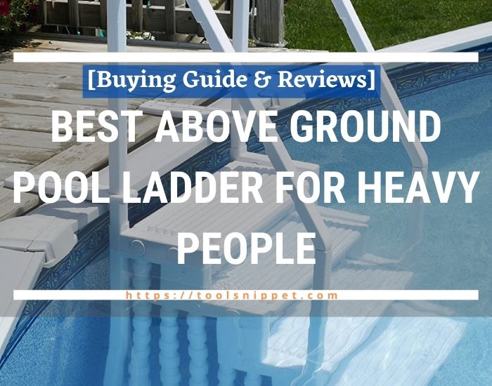 Above Ground Pool Ladder for Heavy People