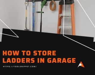 How to Store Ladders in Garage