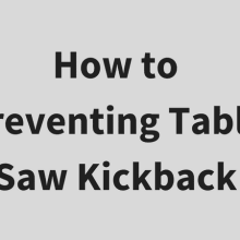 How to Preventing Table Saw Kickback