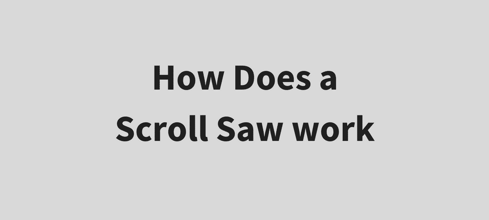 how does a Scroll Saw work