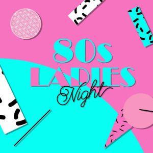 Ladies 80s Night