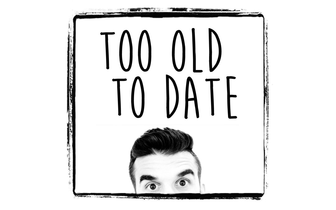 WTF is Too Old To Date?