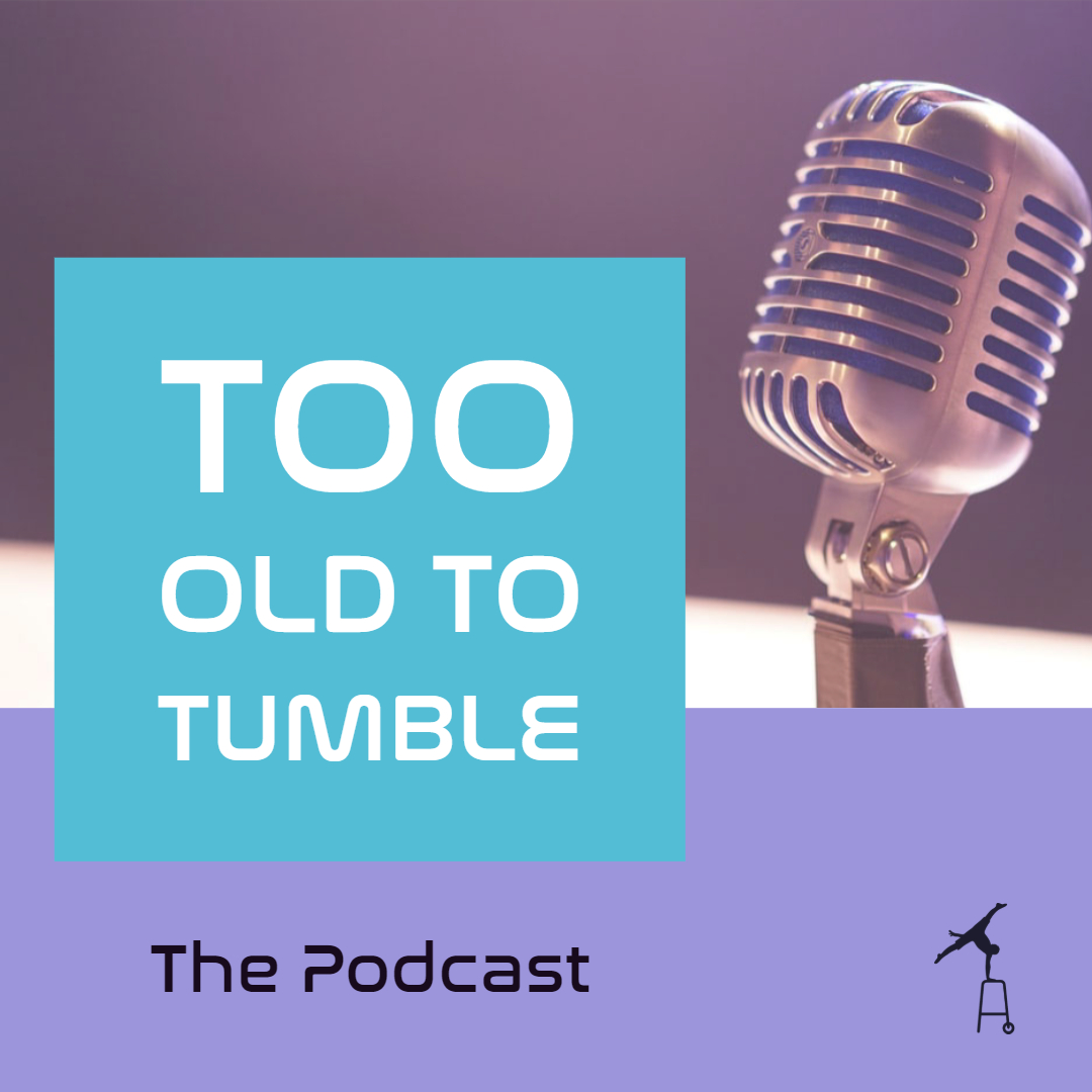 Listen to the Too Old To Tumble podcast on Spotify!