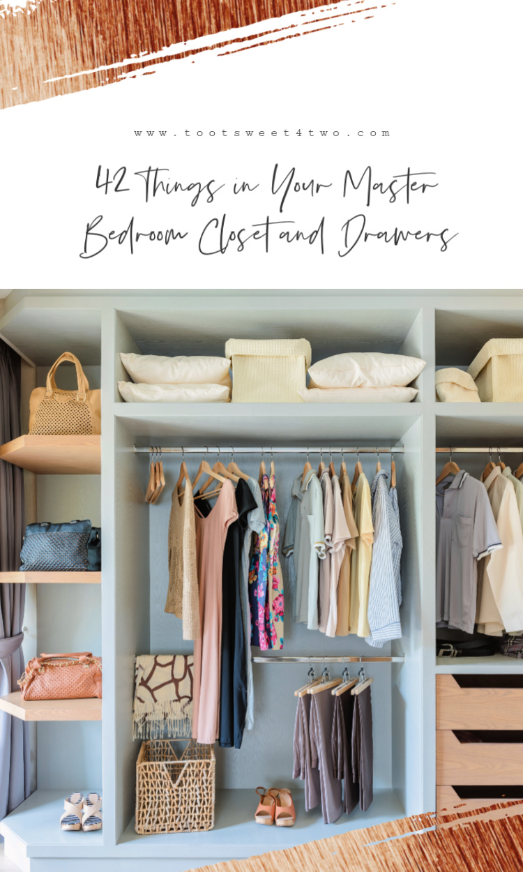42 Things In Your Master Bedroom Closet And Drawers Toot Sweet 4 Two