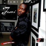 "MEET: Femi Jubal with ""Ere"", ""Personal Person"" & ""One & Only ft. Maximum"""