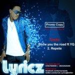 Lyricz – Show You D Road ft. Y.Q + Rekpete