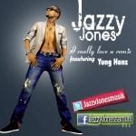Jazzy Jones – I Really Love U(remix) ft Yung Hanz