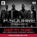 P Square – Chop My Money (remix) ft Akon & May D