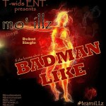 Mo'illz – BadMan Like ft. Nivvy G