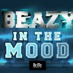 Beazy – In The Mood