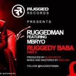 RuggedMan – Ruggedy Baba (Part 2)  Feat. Myro