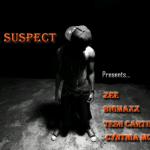Tha Suspect – Gbogbo Hustling feat .Zee, Bigmaxx, Cynthia Morgan & Tesh Carter