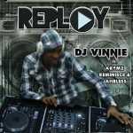Dj Vinnie – Replay ft Akymz, Jahbless & Reminisce