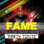 Fame – Party 2 Night + Follow Your Heart