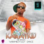 Karat Kid – Dance + Wabamijo ft Ugly