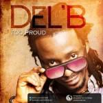 Del'B – Too Proud