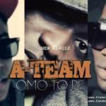 A – Team – Omo To Pe