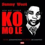 Sammy West – Komole [Prod. By Fliptyce]