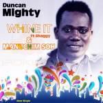 Duncan Mighty – We Go Dey Dey ft Wande Coal