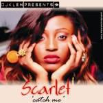 """DJ Klem Presents – Scarlet """"Catch Me"""""""