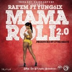 Rae'Em – Killer [Mama Roll 2.0] ft Yung6ix