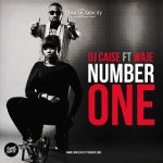 DJ Caise – Number One ft Waje