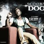 Creddy F – Scooby Doo (Do Me Do) ft LKT