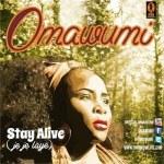 VIDEO: Omawumi – Stay Alive (Je Je Laye)