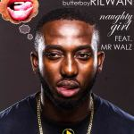 Rilwan – Naughty Girl ft Mr Walz
