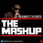 Kid Konnect – The Mashup ft K Switch
