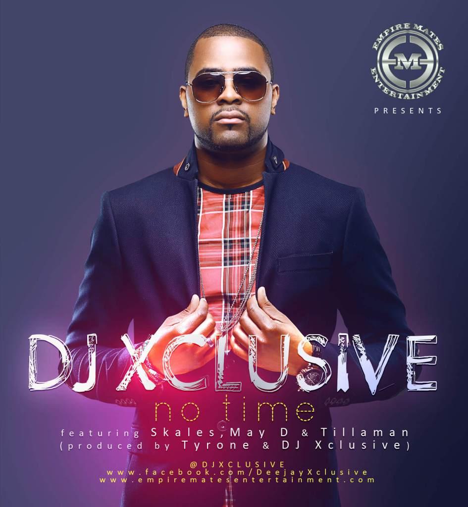 DJ Xclusive - No Time ft. May D, Tillaman & Skales image