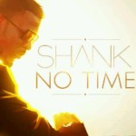 Shank – No Time