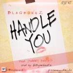 Blaqbonez – Handle You ft Sammy Davids