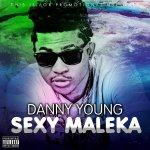 Danny Young – Sexy Maleka