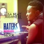 Masterkraft – Haters (Freestyle) ft Vector