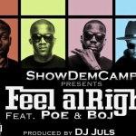 VIDEO: Show Dem Camp – Feel Alright ft. POE & B.O.J