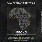 Fecko – Raw African Poetry 2.0 ft Khaligraph, Dominant-1, The Holstar & Raiza Biza