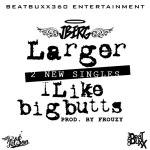 J-Berg – Larger | I Like Big Butts