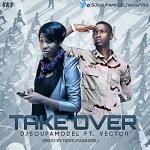 DJ Soupamodel – Take Over ft Vector
