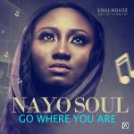 NayoSoul – Go Where You Are
