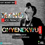 PREMIERE: Tekno – Onyenekwu [Remix] ft Ice Prince