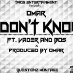 Omar – I Don't Know F. Vader & Bos