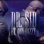 VIDEO: Dr. Sid – Surulere f. Don Jazzy