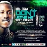 VIDEO: Mr. 2Kay – Don't Leave Me f. Xcellente & Doray (Teaser)