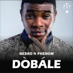 Knighthouse Presents: Nedro – Dobale (Bow Down) ft. Phenom